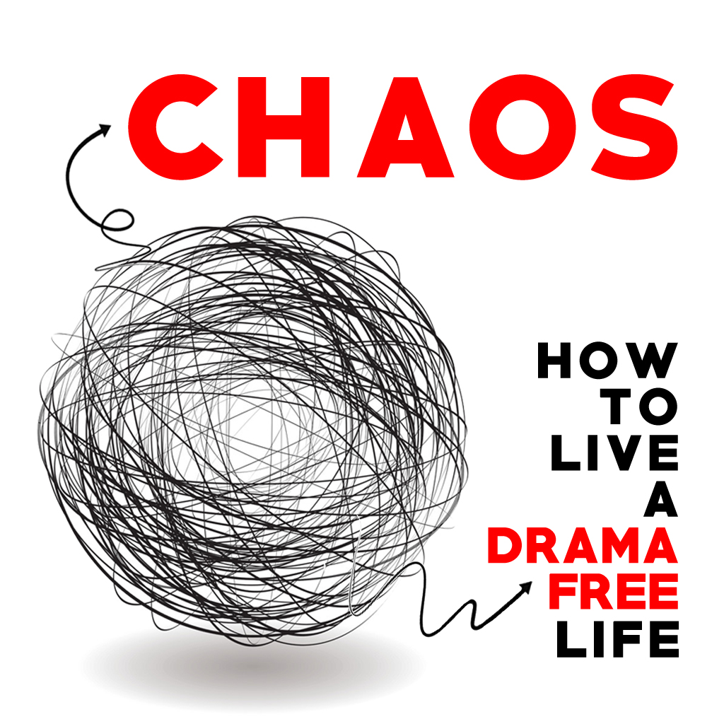 "Chaos: How to Live a Drama Free Life: ""Chaos of Baggage"""